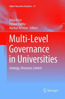 Multi-Level Governance in Universities: Strategy, Structure, Control - Higher Education Dynamics 47 (Paperback)