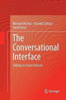 The Conversational Interface: Talking to Smart Devices (Paperback)
