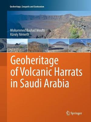 Geoheritage of Volcanic Harrats in Saudi Arabia - Geoheritage, Geoparks and Geotourism (Paperback)