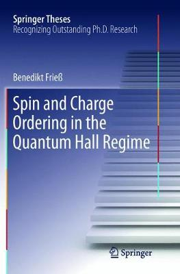 Spin and Charge Ordering in the Quantum Hall Regime - Springer Theses (Paperback)