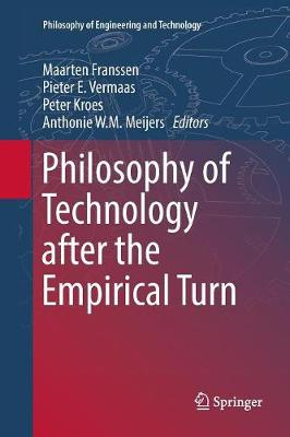 Philosophy of Technology after the Empirical Turn - Philosophy of Engineering and Technology 23 (Paperback)