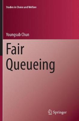 Fair Queueing - Studies in Choice and Welfare (Paperback)