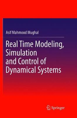Real Time Modeling, Simulation and Control of Dynamical Systems (Paperback)