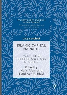 Islamic Capital Markets: Volatility, Performance and Stability - Palgrave CIBFR Studies in Islamic Finance (Paperback)