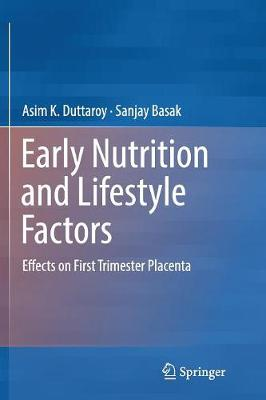 Early Nutrition and Lifestyle Factors: Effects on First Trimester Placenta (Paperback)
