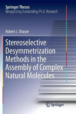 Stereoselective Desymmetrization Methods in the Assembly of Complex Natural Molecules - Springer Theses (Paperback)