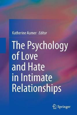 The Psychology of Love and Hate in Intimate Relationships (Paperback)