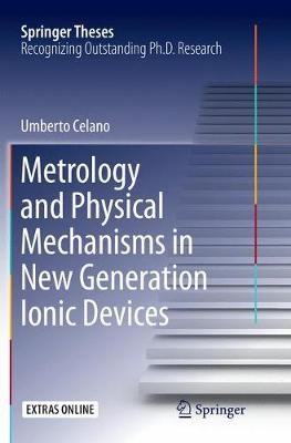 Metrology and Physical Mechanisms in New Generation Ionic Devices - Springer Theses (Paperback)