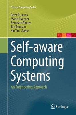 Self-aware Computing Systems: An Engineering Approach - Natural Computing Series (Paperback)