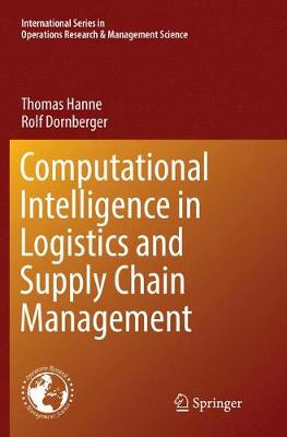 Computational Intelligence in Logistics and Supply Chain Management - International Series in Operations Research & Management Science 244 (Paperback)