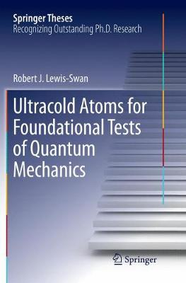 Ultracold Atoms for Foundational Tests of Quantum Mechanics - Springer Theses (Paperback)