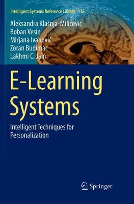 E-Learning Systems: Intelligent Techniques for Personalization - Intelligent Systems Reference Library 112 (Paperback)
