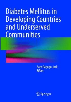 Diabetes Mellitus in Developing Countries and Underserved Communities (Paperback)