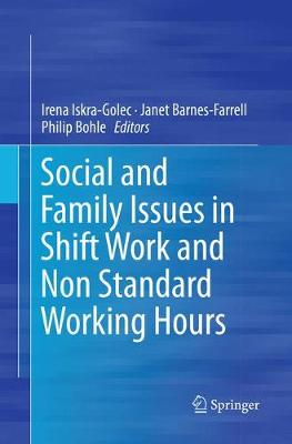 Social and Family Issues in Shift Work and Non Standard Working Hours (Paperback)