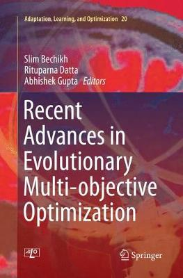 Recent Advances in Evolutionary Multi-objective Optimization - Adaptation, Learning, and Optimization 20 (Paperback)