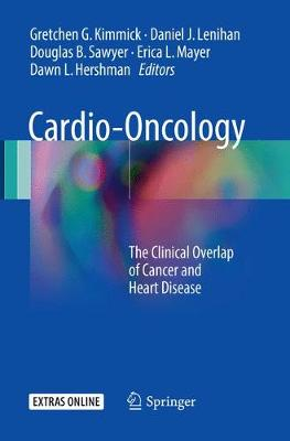 Cardio-Oncology: The Clinical Overlap of Cancer and Heart Disease (Paperback)