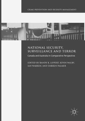 National Security, Surveillance and Terror: Canada and Australia in Comparative Perspective - Crime Prevention and Security Management (Paperback)