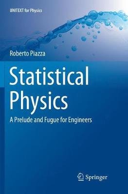 Statistical Physics: A Prelude and Fugue for Engineers - Unitext for Physics (Paperback)