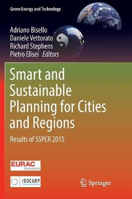 Smart and Sustainable Planning for Cities and Regions: Results of SSPCR 2015 - Green Energy and Technology (Paperback)