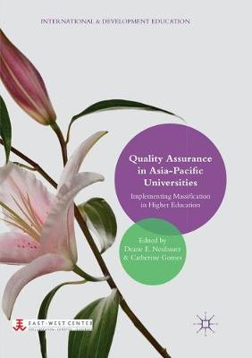 Quality Assurance in Asia-Pacific Universities: Implementing Massification in Higher Education - International and Development Education (Paperback)