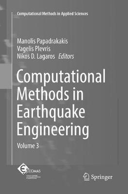 Computational Methods in Earthquake Engineering: Volume 3 - Computational Methods in Applied Sciences 44 (Paperback)