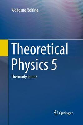 Theoretical Physics 5: Thermodynamics (Paperback)