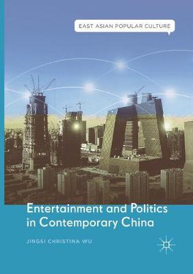 Entertainment and Politics in Contemporary China - East Asian Popular Culture (Paperback)