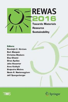 REWAS 2016: Towards Materials Resource Sustainability - The Minerals, Metals & Materials Series (Paperback)