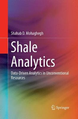 Shale Analytics: Data-Driven Analytics in Unconventional Resources (Paperback)