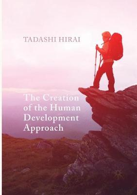 The Creation of the Human Development Approach (Paperback)