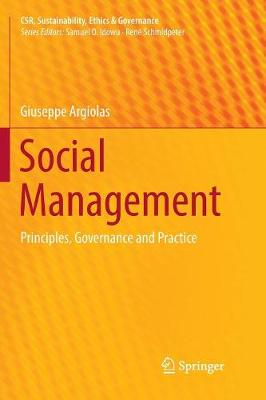 Social Management: Principles, Governance and Practice - Csr, Sustainability, Ethics & Governance (Paperback)