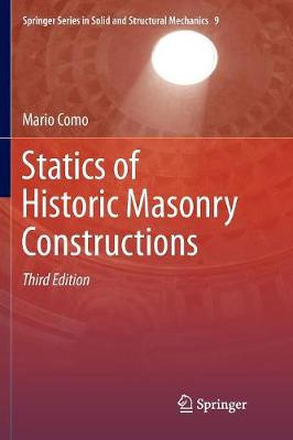 Statics of Historic Masonry Constructions - Springer Series in Solid and Structural Mechanics 9 (Paperback)