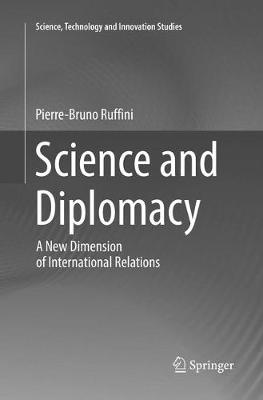 Science and Diplomacy: A New Dimension of International Relations - Science, Technology and Innovation Studies (Paperback)