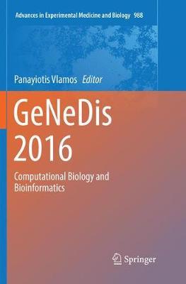 GeNeDis 2016: Computational Biology and Bioinformatics - Advances in Experimental Medicine and Biology 988 (Paperback)
