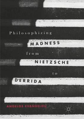 Philosophizing Madness from Nietzsche to Derrida (Paperback)