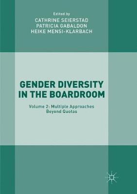 Gender Diversity in the Boardroom: Volume 2: Multiple Approaches Beyond Quotas (Paperback)