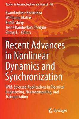 Recent Advances in Nonlinear Dynamics and Synchronization: With Selected Applications in Electrical Engineering, Neurocomputing, and Transportation - Studies in Systems, Decision and Control 109 (Paperback)