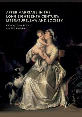 After Marriage in the Long Eighteenth Century: Literature, Law and Society (Paperback)