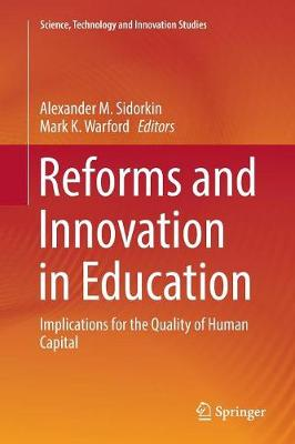 Reforms and Innovation in Education: Implications for the Quality of Human Capital - Science, Technology and Innovation Studies (Paperback)
