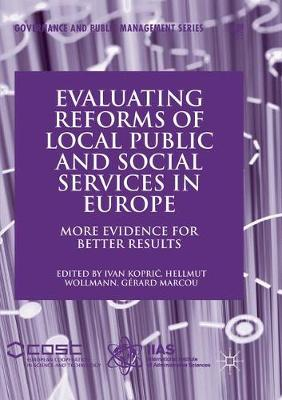 Evaluating Reforms of Local Public and Social Services in Europe: More Evidence for Better Results - Governance and Public Management (Paperback)