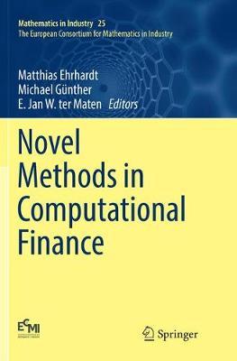 Novel Methods in Computational Finance - Mathematics in Industry 25 (Paperback)