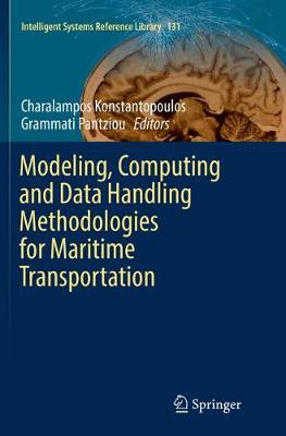 Modeling, Computing and Data Handling Methodologies for Maritime Transportation - Intelligent Systems Reference Library 131 (Paperback)