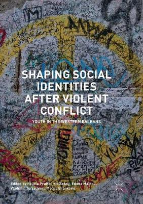 Shaping Social Identities After Violent Conflict: Youth in the Western Balkans (Paperback)