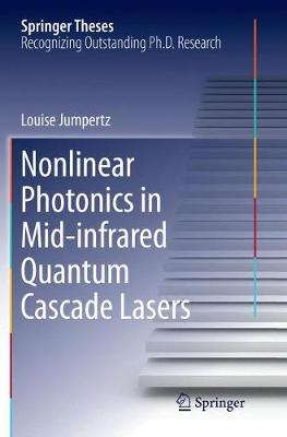 Nonlinear Photonics in Mid-infrared Quantum Cascade Lasers - Springer Theses (Paperback)