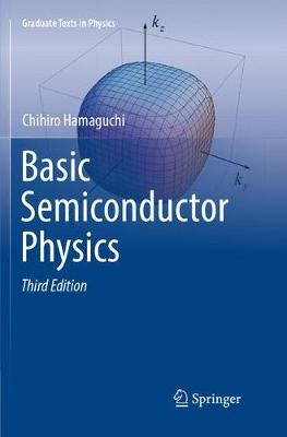Basic Semiconductor Physics - Graduate Texts in Physics (Paperback)