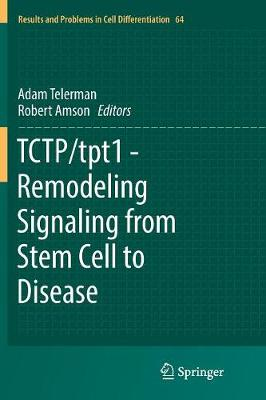 TCTP/tpt1 - Remodeling Signaling from Stem Cell to Disease - Results and Problems in Cell Differentiation 64 (Paperback)