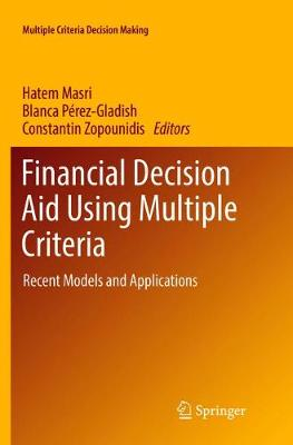 Financial Decision Aid Using Multiple Criteria: Recent Models and Applications - Multiple Criteria Decision Making (Paperback)