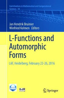 L-Functions and Automorphic Forms: LAF, Heidelberg, February 22-26, 2016 - Contributions in Mathematical and Computational Sciences 10 (Paperback)