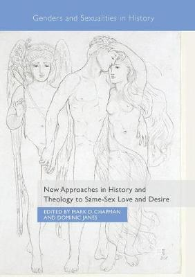 New Approaches in History and Theology to Same-Sex Love and Desire - Genders and Sexualities in History (Paperback)