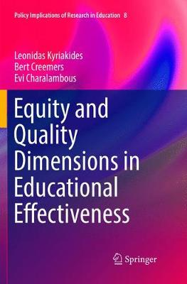 Equity and Quality Dimensions in Educational Effectiveness - Policy Implications of Research in Education 8 (Paperback)